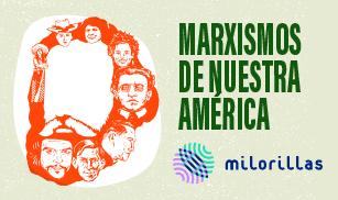Marxismos de Nuestra América